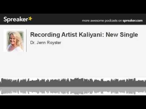 Recording Artist Kaliyani: New Single (made with Spreaker)