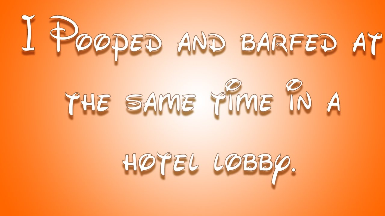 I Pooped and barfed at the same time in a hotel lobby.