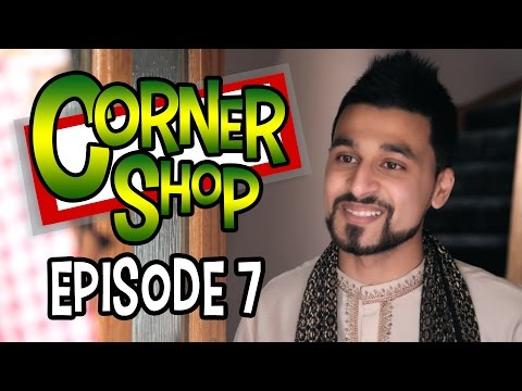 CORNER SHOP | EPISODE 7