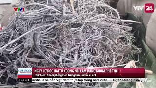 Nguy cơ độc hại từ xoong nồi làm bằng nhôm phế thải - Tin Tức VTV24