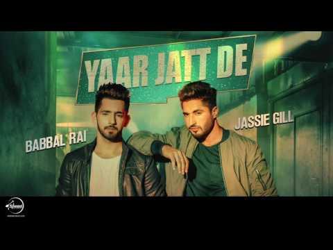 Yaar Jatt De (Full Audio Song) | Jassie Gill & Babbal Rai | Punjabi Audio Songs | Speed Punjabi