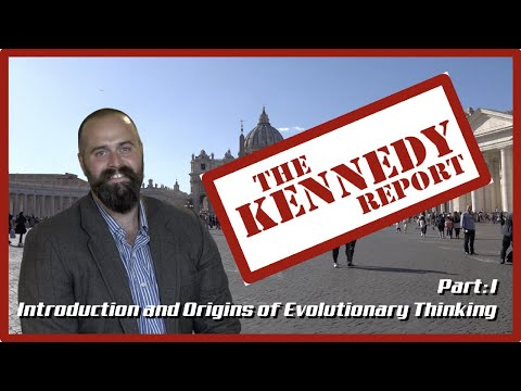 Creationism and Evolution: Introduction and Origins of Evolutionary Thinking | The Kennedy Report