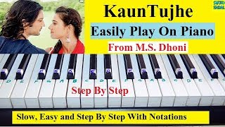 Kaun tujhe ( MS Dhoni ) Easy Piano Tutorial Step By Step With Notes