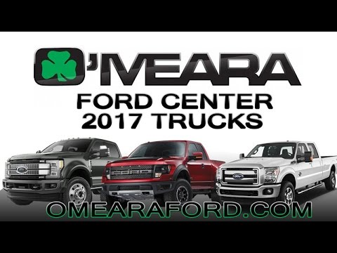 O Meara Ford >> 2017 Ford Trucks At O Meara Ford Center Youtube