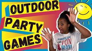 10 FUN OUTDOOR FAMILY FUN PARTY GAMES for ALL OCCASIONS (Birthday Games & Graduation Games)