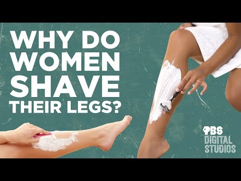 Why Do Women Shave Their Legs?