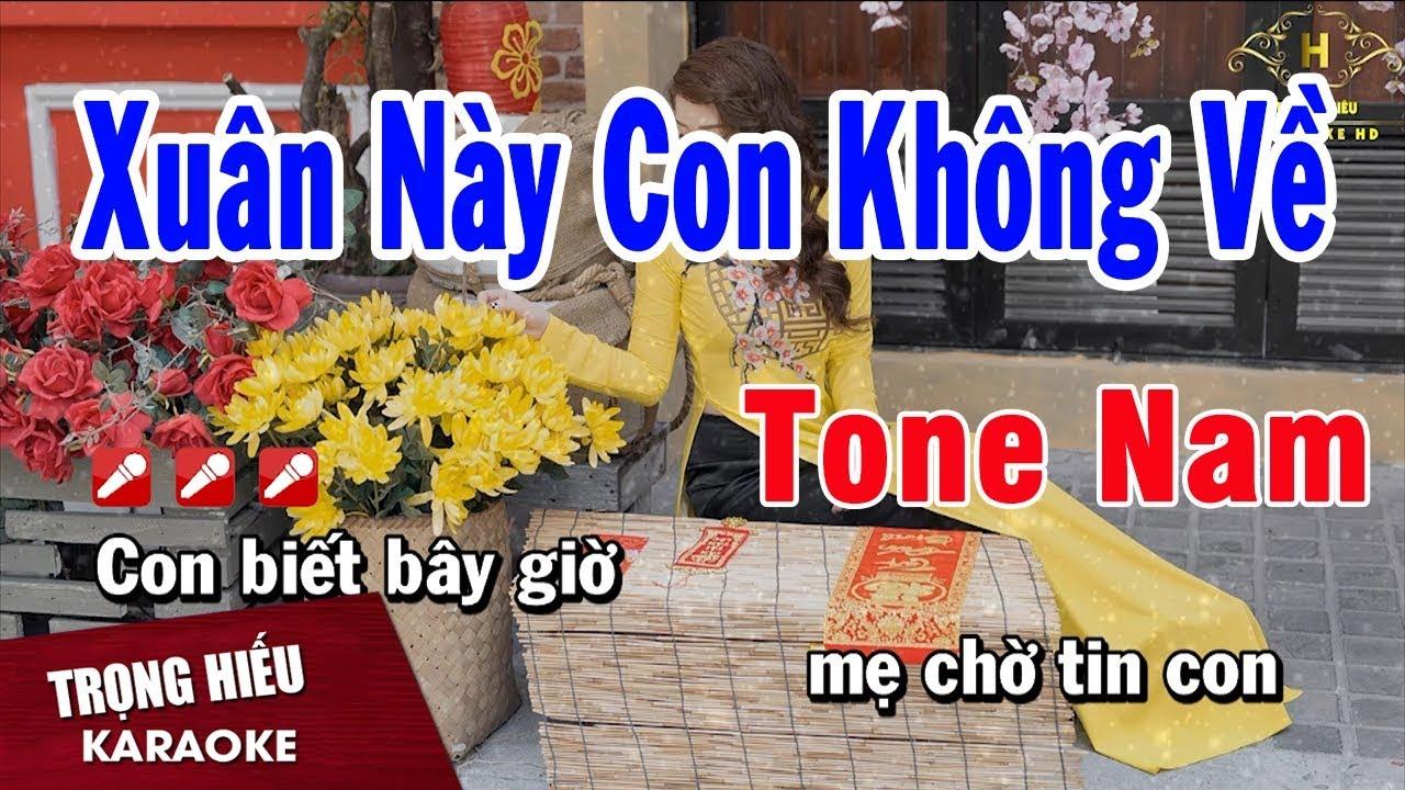 Karaoke Xuân Này Con Không Về Tone Nam Nhạc Sống   Trọng Hiếu