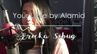 Your Love - Alamid (Cover)