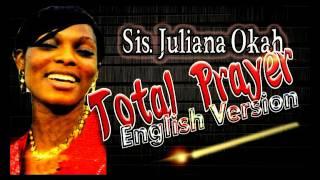 Sis. Juliana Okah Total Prayer - Latest 2016 Nigerian Gospel Music.mp3
