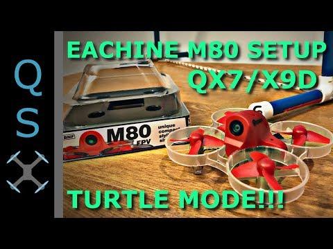 Eachine M80 Setup and Turtle Mode Instructions! Bind Eachine M80 to Taranis QX7 or X9D