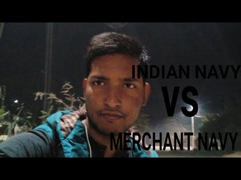 Indian Navy Vs Merchant Navy - Difference Between Merchant Navy And Indian Navy