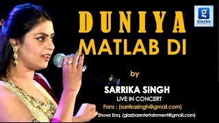 Duniya Matlab Di | Sarrika Singh Live | Sufi Songs |