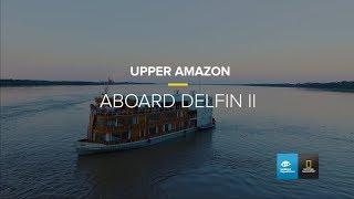 Life Aboard Delfin II | Amazon | Lindblad Expeditions-National Geographic