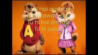Tu Hi Hai Aashiqui -Dishkiyaoon Chipmunks Version with Lyrics