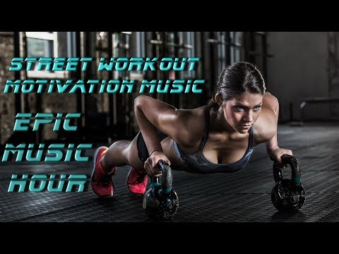 Street Workout Motivation Music 2018 Download Free mp3 - Epic Music Hour