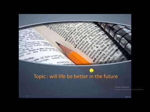 writing topic: will life be better in the future ?