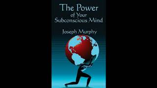 The Power Of Your Subconscious Mind By Joseph Murphy - Full Audio Book | Mind Power