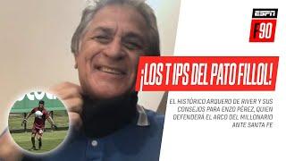 ¡La voz de un experto! Los IMPERDIBLES TIPS del Pato #Fillol para Enzo #Pérez, el arquero de #River