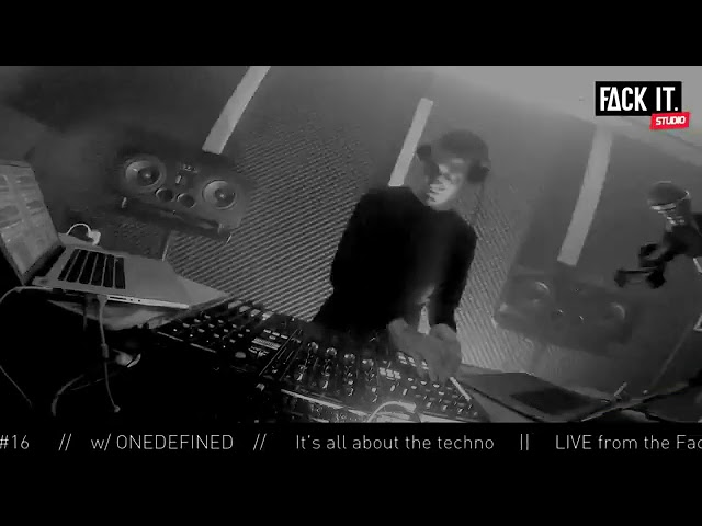FACK IT PODCAST #16 // ONEDEFINED [TECHNO]