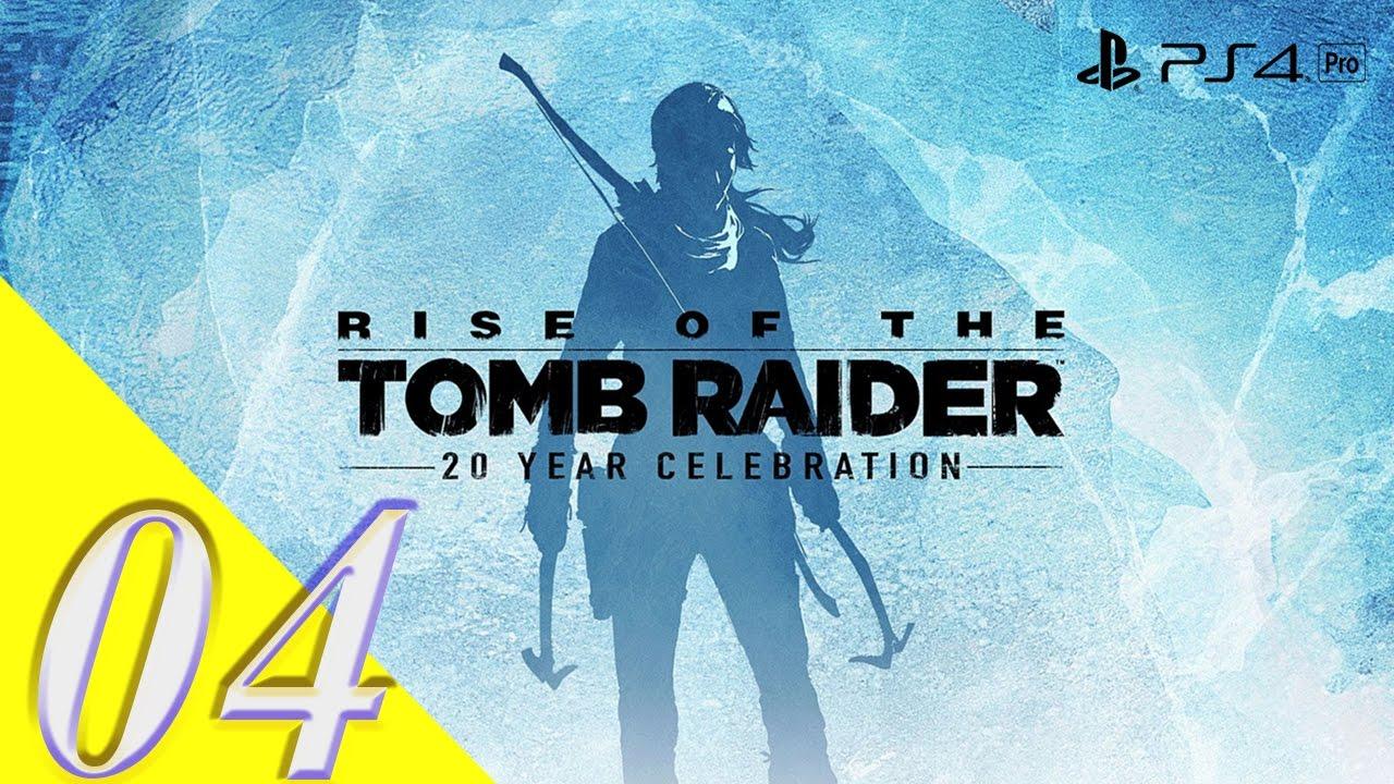 Rise Of The Tomb Raider Anniversary Ps4 Pro Walkthrough
