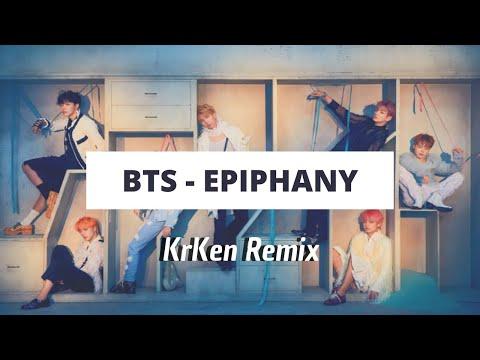 BTS - Epiphany (KrKen Remix)