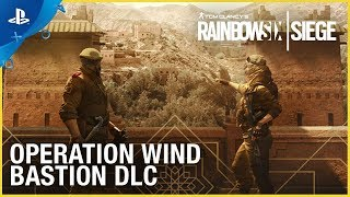 Rainbow Six Siege: Operation Wind Bastion – DLC Trailer | PS4