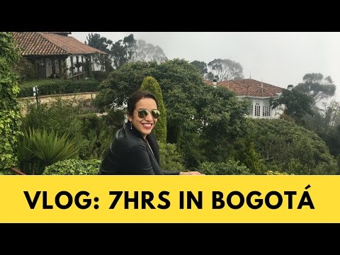 VLOG: 7 HOURS IN BOGOTA, COLOMBIA