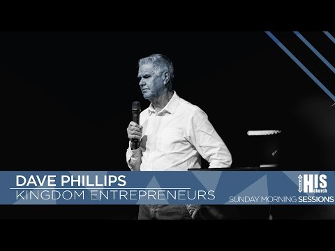 Dave Phillips - Kingdom Entrepreneurs