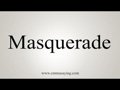 How To Say Masquerade
