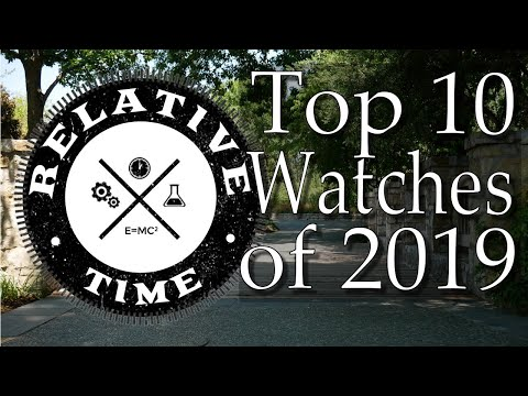 Relative Time's Top Ten Watches 2019 & One Dishonorable Mention