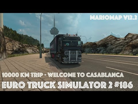 ETS2 #186 10000 km(5)|Welcome to Casablanca|Mario Map v12.2 [German|HD|mod]