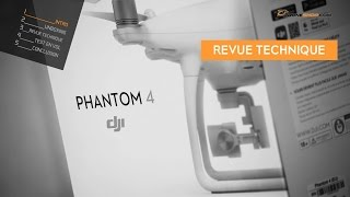 DJI Phantom 4 : Revue technique