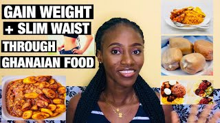 How To Gain Weight Naturally + Slim Waist With Ghanaian Food/West African Food To Gain Weight/