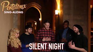 [SING-ALONG VIDEO] Silent Night  Pentatonix