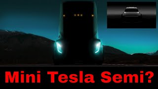Tesla Mini Semi Truck?