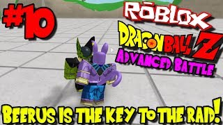 BEERUS IS THE KEY TO THE RAID! | Roblox: Dragon Ball Advanced Battle - Episode 10