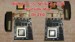 alienware 18 sli heatsink mod nvidia gtx 980m upgrade by ceg
