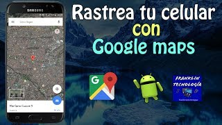 ●●LOCALIZAR TU CELULAR ATRAVEZ DE GPS Y GOOGLE MAPS●● ||Franklin Dominguez|| 19/mayo/2017 Free HD Video