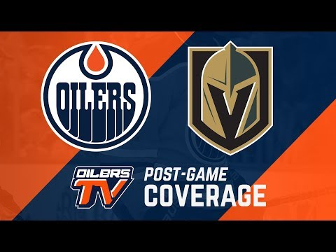 ARCHIVE   Post-Game Coverage - Oilers vs Golden Knights