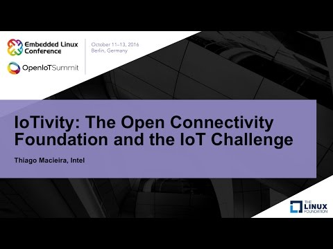 IoTivity: The Open Connectivity Foundation and the IoT Challenge