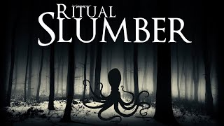 Ritual Slumber (Post-clickable Dark Ambient Hour)