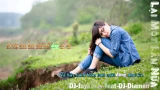 [Sub Kara] Lại Một Lần Nữa (Remix) Khắc Việt - DJ Jaykenly F.t DJ Diamen[DJ.TuoiGi.Com]