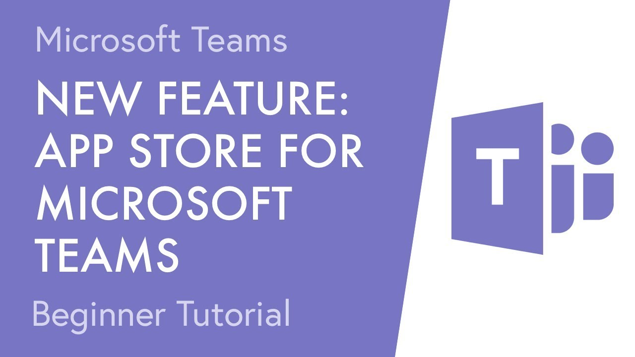 New Feature: The App Store for Microsoft Teams