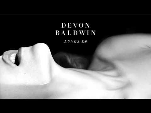 Devon Baldwin - Lungs