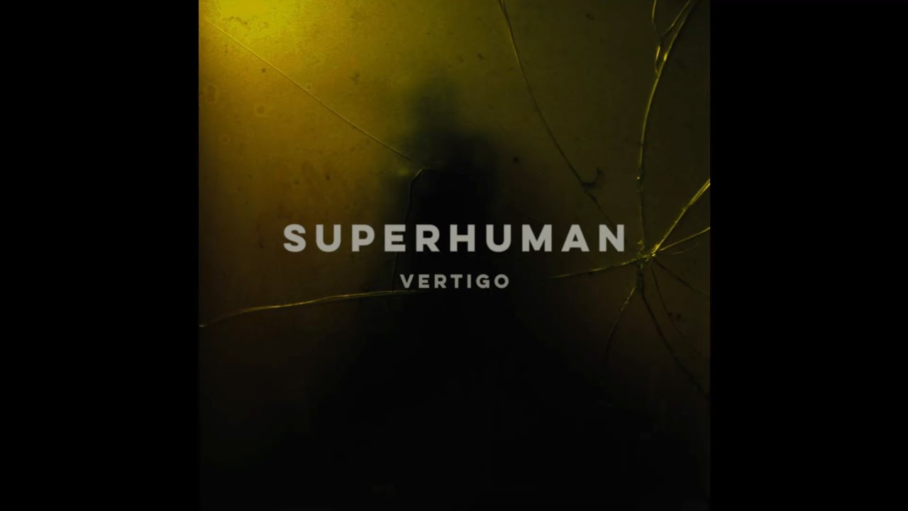 Superhuman - Vertigo