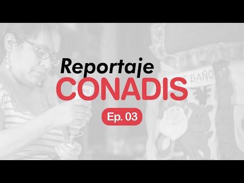Reportaje Conadis | Ep. 03