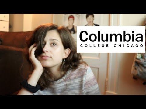 WHAT IT IS LIKE GOING TO COLUMBIA COLLEGE CHICAGO?
