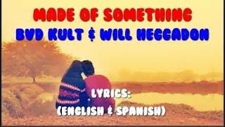 bvd kult - Made Of Something (feat. Will Heggadon) [Sub. English & Español]