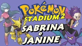 Sabrina Psíquica e Janine Venenosa - Pokémon Stadium 2 (Parte 29)
