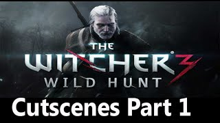 The Witcher 3 all cutscenes HD GAME Part 1